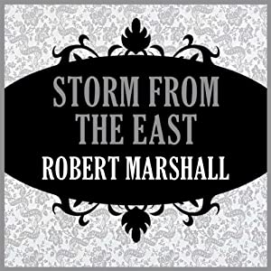 Storm from the East | [Robert Marshall]