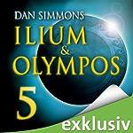 Ilium & Olympos 5 | Dan Simmons