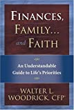 img - for Finances, Family...and Faith: An Understandable Guide To Life's Priorities book / textbook / text book