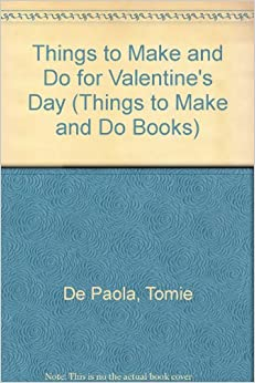 Things To Make And Do For Valentine 39 S Day Things To Make