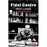 """Fidel Castro. Mein Lebenvon """"Fidel Castro"""""""