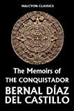 img - for The Memoirs of the Conquistador Bernal D az del Castillo (Halcyon Classics) book / textbook / text book