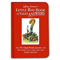 Little Red Book of Sales Answers: 99.5 Real World Answers That Make Sense, Make Sales, and Make Money (Jeffrey Gitomer's Little Books)