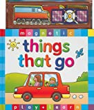 img - for Things That Go [With Magnetic Pages and Magnetic Play Pieces] (Magnetic Play and Learn) book / textbook / text book