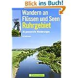 Wandern an Flüssen und Seen Ruhrgebiet: 35 genussvolle Wanderungen