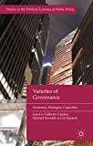Varieties of Governance: Dynamics, Strategies, Capacities (Studies in the Political Economy of Public Policy)