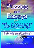"""Puzzles and Essays from """"the Exchange"""": Tricky Reference Questions (078901761X) by Charles R Anderson"""