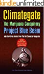 Climategate, The Marijuana Conspiracy...