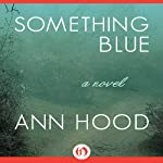Something Blue: A Novel | Ann Hood