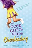 img - for The Geek Girl's Guide to Cheerleading by Charity Tahmaseb (2009-05-19) book / textbook / text book