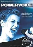 Powervoice mit CD: Die praxisorientierte Methode für den Rock- /Pop-Gesang