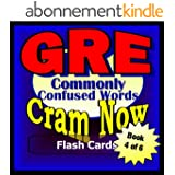 GRE Prep Test COMMONLY CONFUSED WORDS Flash Cards--CRAM NOW!--GRE Exam Review Book & Study Guide (GRE Cram Now! 4) (English Edition)