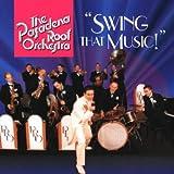 echange, troc Pasadena Roof Orchestra - Swing That Music