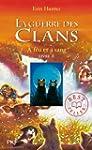 La guerre des clans : � feu et � sang