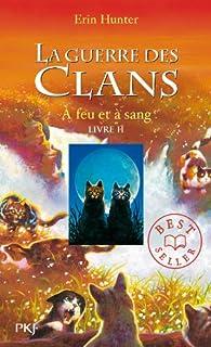 La guerre des clans 02 : A feu et à sang, Hunter, Erin