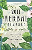 img - for Llewellyn's 2011 Herbal Almanac: A Do-it-Yourself Guide for Health & Natural Living (Annuals - Herbal Almanac) book / textbook / text book