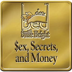 Sex, Secrets, and Money | [Susie Bright]