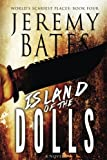 Island of the Dolls (World's Scariest Places) (Volume 4)