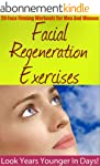 Facial Regeneration Exercises: 20 Fac...