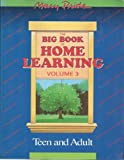 The Big Book of Home Learning: Teen and Adult (Vol. 3) (089107550X) by Mary Pride