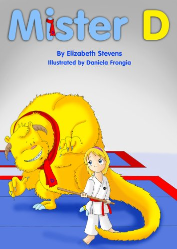 Elizabeth Stevens - Mister D: A Children's Picture Book About Overcoming Doubts and Fears