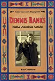 img - for Dennis Banks: Native American Activist (Native American Biographies (Enslow)) book / textbook / text book