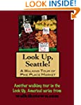 A Walking Tour of Seattle, Washington...