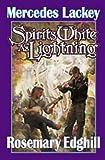 Spirits White as Lightning (Bedlam Bard, Book 5) (0671318535) by Mercedes Lackey