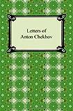 Letters of Anton Chekhov (1420940481) by Chekhov, Anton