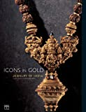 img - for Icons in Gold: Jewelry of India from the Collection of the Musee Barbier-Mueller book / textbook / text book
