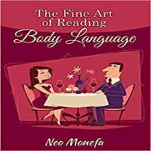 Dating Body Language: The Fine Art of Reading Body Language (       UNABRIDGED) by Neo Monefa Narrated by J. D. Ross