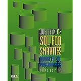 Joe Celko's SQL for Smarties: Advanced SQL Programming Third Edition (The Morgan Kaufmann Series in Data Management Systems) ~ Joe Celko