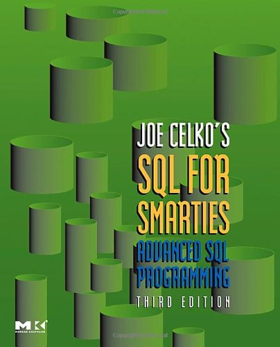 SQL for Smarties: Advanced SQL Programming (The Morgan Kaufmann Series in Data Management Systems)