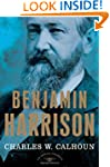 Benjamin Harrison: The American Presi...