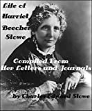img - for LIFE OF HARRIET BEECHER STOWE Compiled From Her Letters and Journals by Charles Edward Stowe (Illustrated) book / textbook / text book