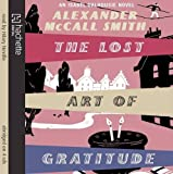 Alexander McCall Smith The Lost Art Of Gratitude (Isabel Dalhousie Novels)