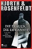 Die Frauen, die er kannte: Ein Fall für Sebastian Bergman