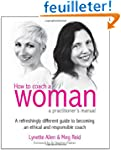 How to Coach a Woman: A Practitioner'...