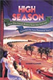 High Season: How One French Riviera Town Has Seduced Travelers for Two Thousand Years (0670899887) by Kanigel, Robert