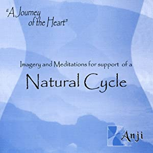 Imagery and Meditations for support of a Natural Cycle (Improve Fertility)