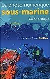 Photo du livre La photo numerique sous marine