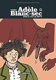 echange, troc Jacques Tardi - Adèle Blanc-Sec, Tome 1 : Adèle et la bête