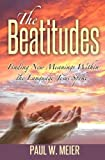 img - for The Beatitudes: Finding New Meanings Within the Language Jesus Spoke book / textbook / text book