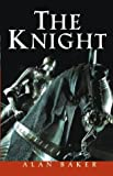 The Knight (0471251356) by Baker, Alan