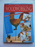 img - for The Beginner's Guide to Woodworking book / textbook / text book