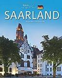 Horizont SAARLAND - 160 Seiten Bildband mit 250 Bildern - STÜRTZ Verlag