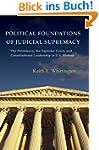 Political Foundations of Judicial Sup...