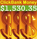 $1,530.35 Or More: ClickBank Money for Beginners (ClickBank Affiliate Marketing)
