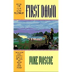 First Dawn (Lost Millennium, No 1) by Mike Moscoe