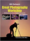img - for Bill Fortney's Great Photography Workshop book / textbook / text book